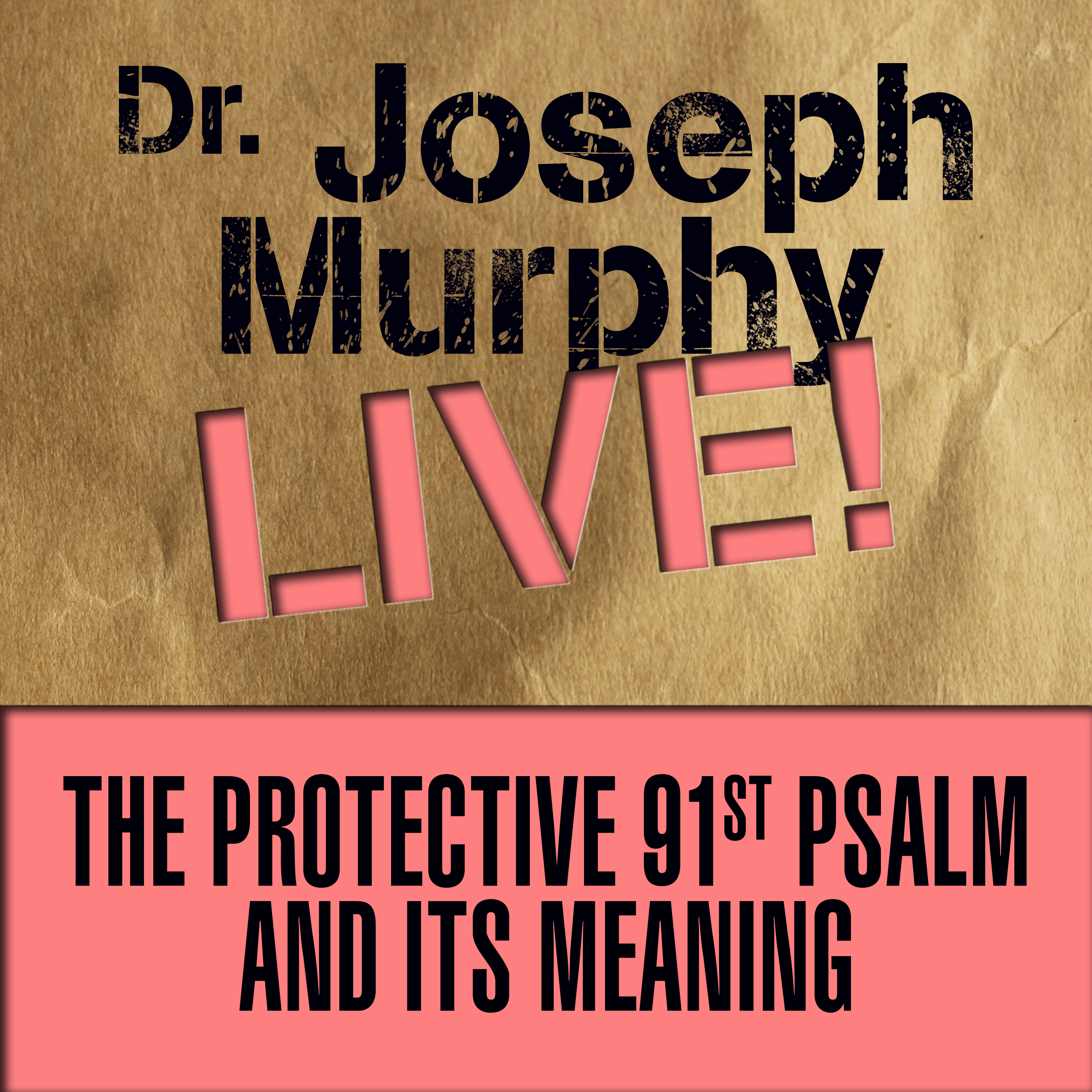 Printable The Protective 91st Psalm and its Meaning: Dr. Joseph Murphy LIVE! Audiobook Cover Art