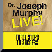 Three Steps to Success: Dr. Joseph Murphy LIVE! Audiobook, by Joseph Murphy