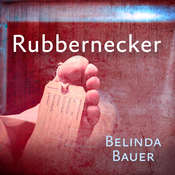 Rubbernecker Audiobook, by Belinda Bauer