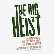 The Big Lufthansa Score: A Mafia Tale of Greed, Betrayal, and Death, by Anthony M. DeStefano