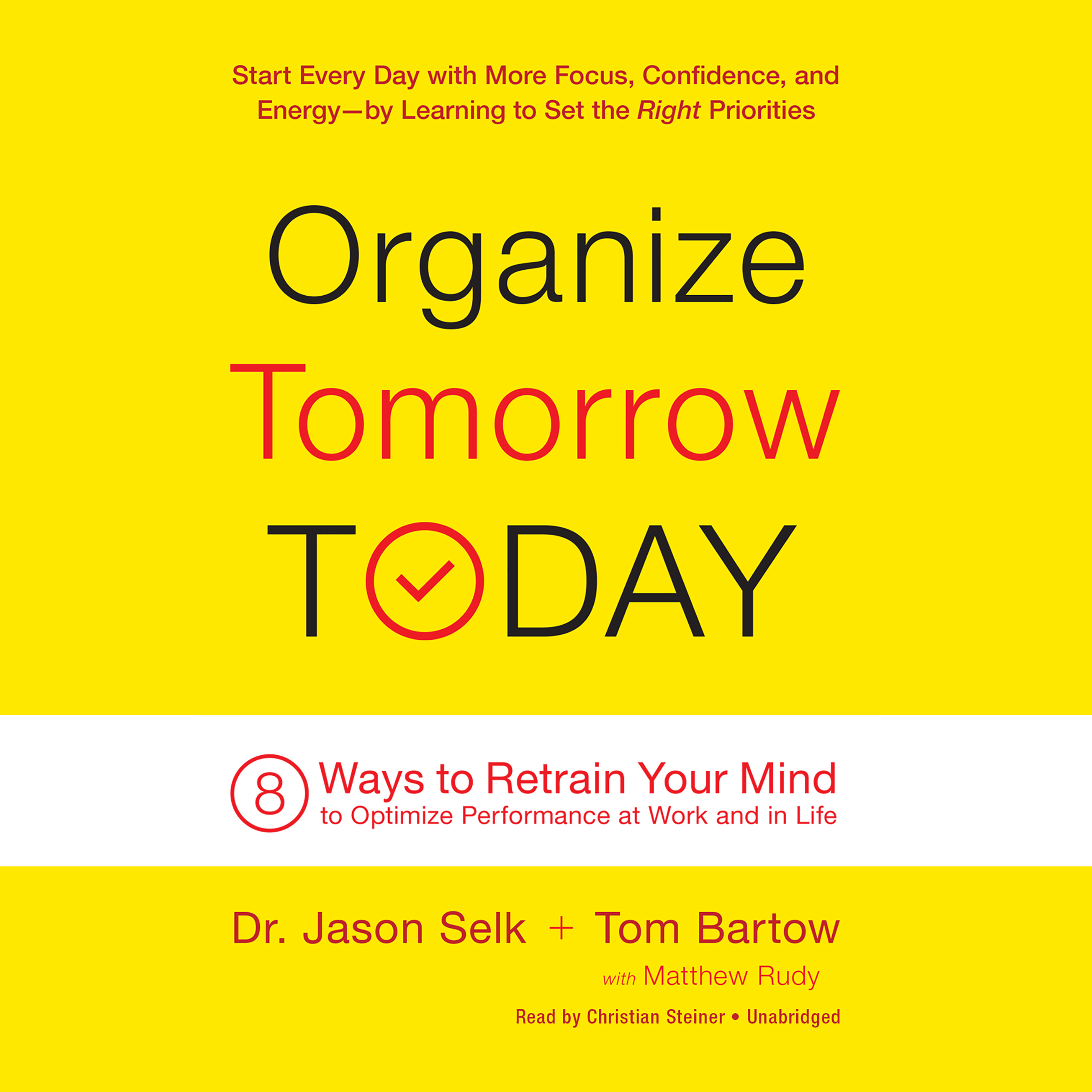 Printable Organize Tomorrow Today: 8 Ways to Retrain Your Mind to Optimize Performance at Work and in Life Audiobook Cover Art