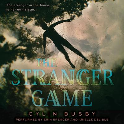 The Stranger Game Audiobook, by Cylin Busby