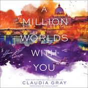 A Million Worlds with You Audiobook, by Claudia Gray