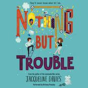 Nothing but Trouble Audiobook, by Jacqueline Davies