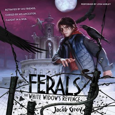 Ferals #3: The White Widows Revenge Audiobook, by Jacob Grey