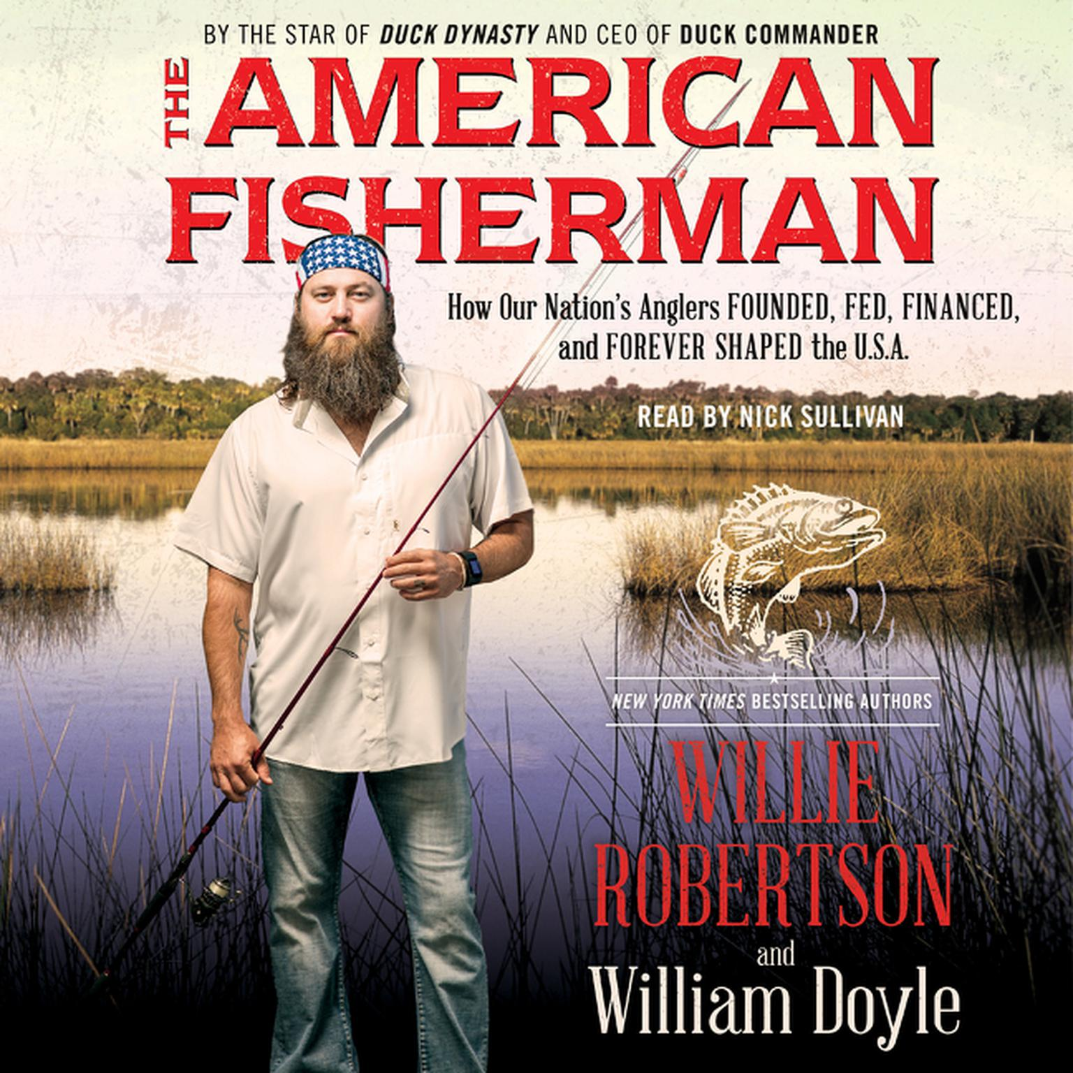 Printable The American Fisherman: How Our Nation's Anglers Founded, Fed, Financed, and Forever Shaped the USA Audiobook Cover Art