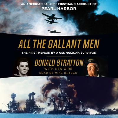 All the Gallant Men: An American Sailors Firsthand Account of Pearl Harbor Audiobook, by Donald Stratton