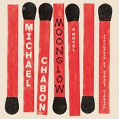 Moonglow: A Novel, by Michael Chabon