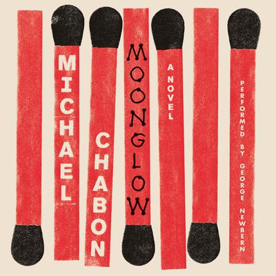 Moonglow: A Novel Audiobook, by Michael Chabon