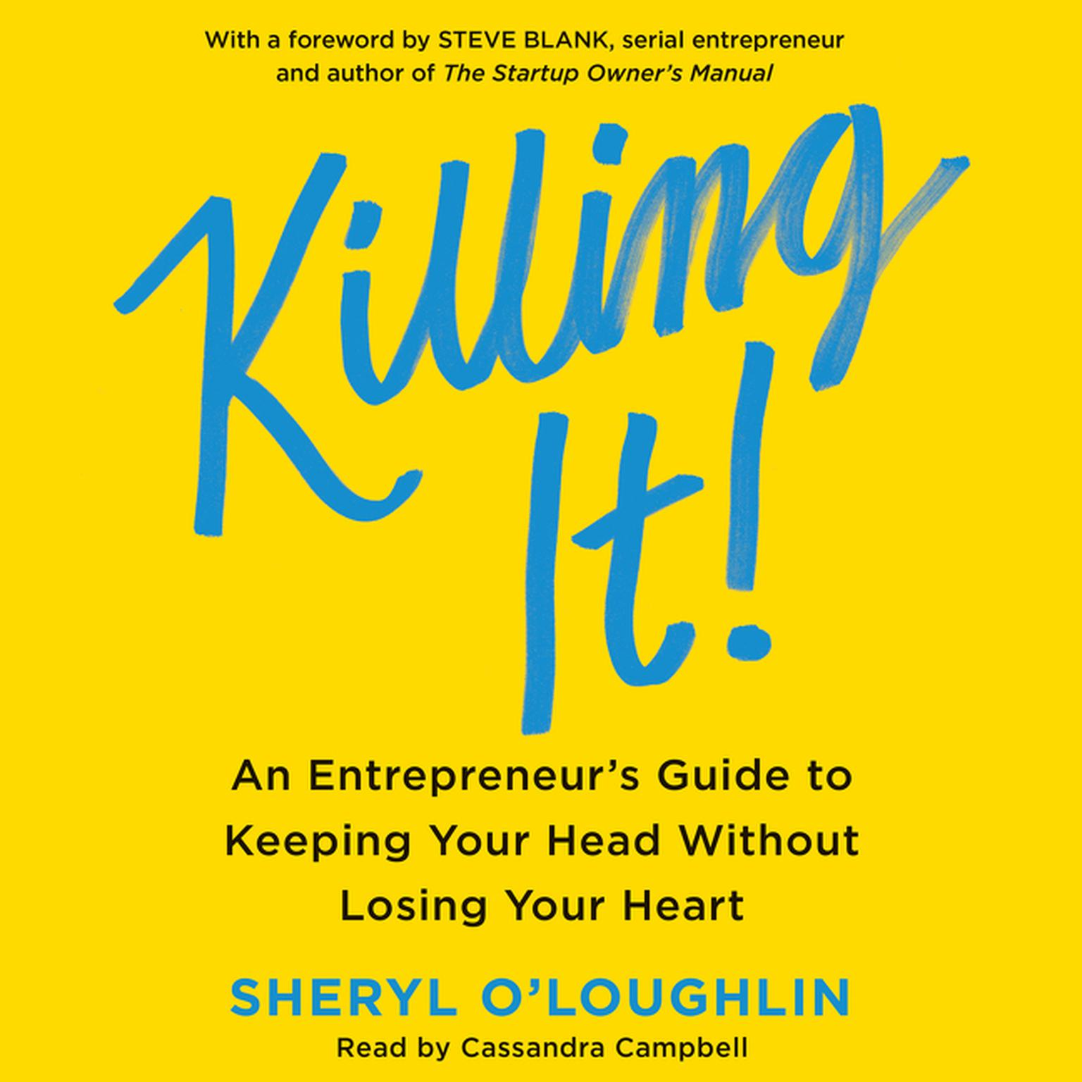 Printable Killing It: An Entrepreneur's Guide to Keeping Your Head Without Losing Your Heart Audiobook Cover Art