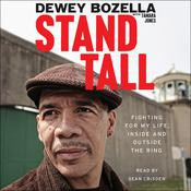 Stand Tall: Fighting for My Life, Inside and Outside the Ring Audiobook, by Dewey Bozella