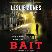 Bait: Duty & Honor Book Two Audiobook, by Leslie Jones