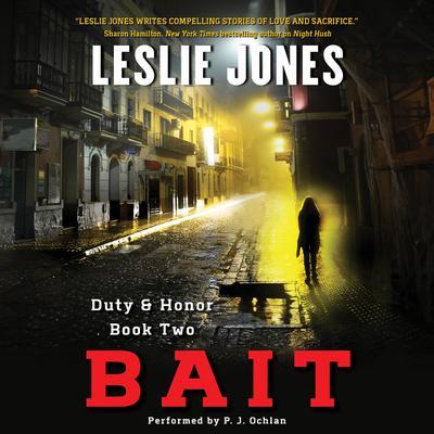 Bait: Duty & Honor Book Two Audiobook, by Leslie Jones
