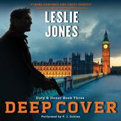 Deep Cover: Duty & Honor, Book Three, by Leslie Jones