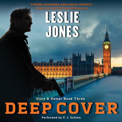 Deep Cover: Duty & Honor Book Three Audiobook, by Leslie Jones