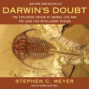 Darwin's Doubt: The Explosive Origin of Animal Life and the Case for Intelligent Design Audiobook, by Stephen C. Meyer