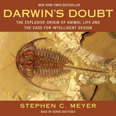 Darwins Doubt: The Explosive Origin of Animal Life and the Case for Intelligent Design Audiobook, by Stephen C. Meyer