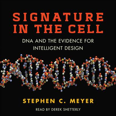Signature in the Cell: DNA and the Evidence for Intelligent Design Audiobook, by Stephen C. Meyer