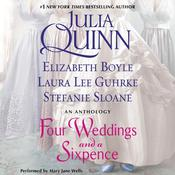 Four Weddings and a Sixpence: An Anthology, by Elizabeth Boyle, Julia Quinn, Stefanie  Sloane, Laura Lee Guhrke