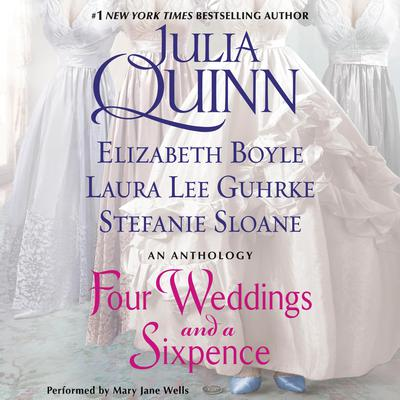 Four Weddings and a Sixpence: An Anthology Audiobook, by Julia Quinn