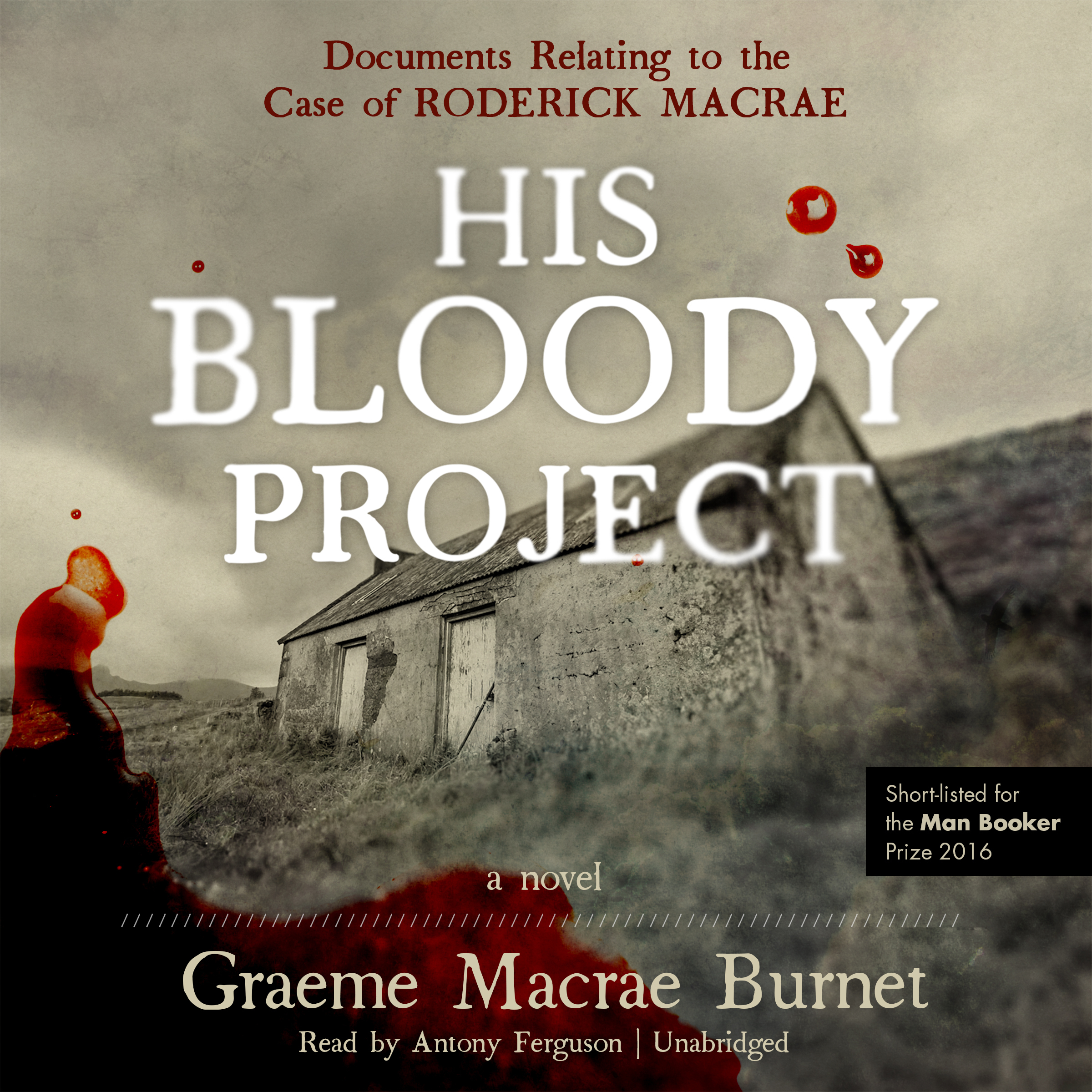 Printable His Bloody Project: Documents Relating to the Case of Roderick Macrae; A Novel Audiobook Cover Art