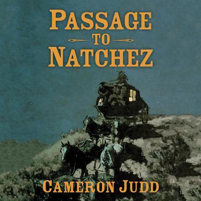 Passage to Natchez Audiobook, by Cameron Judd