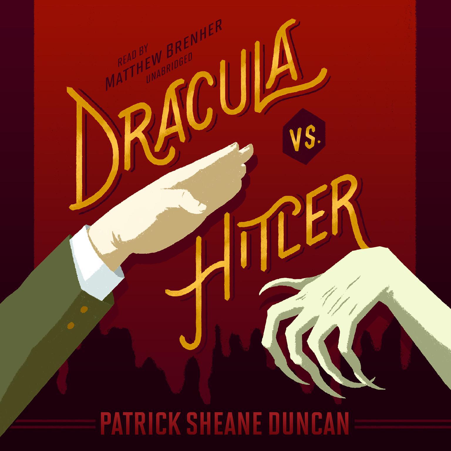 Dracula vs. Hitler Audiobook, by Patrick Sheane Duncan