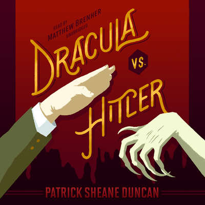 Dracula vs. Hitler Audiobook, by Patrick Sheane Duncan