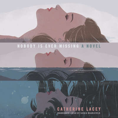 Nobody Is Ever Missing Audiobook, by Catherine Lacey