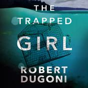 The Trapped Girl Audiobook, by Robert Dugoni