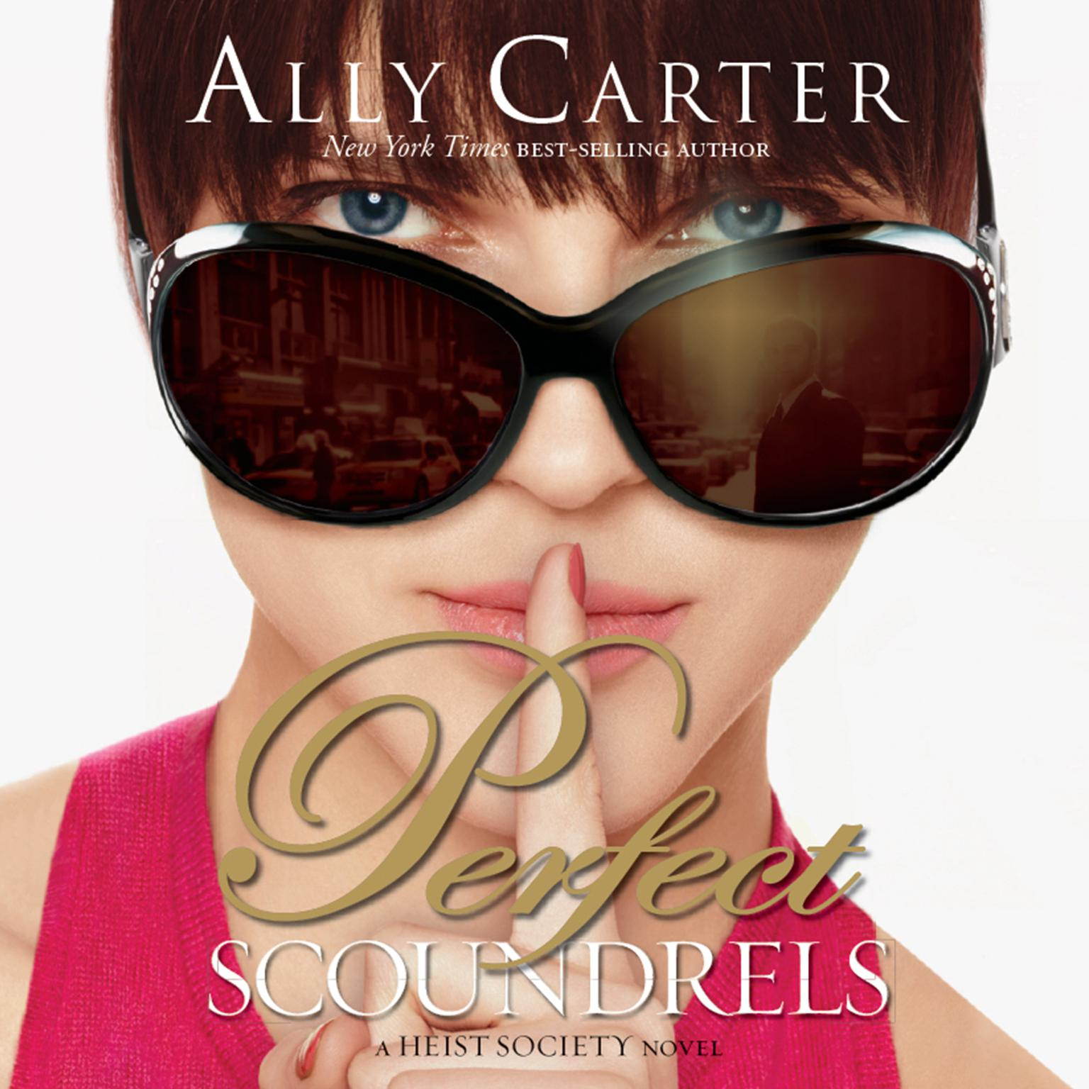 Perfect Scoundrels Audiobook, by Ally Carter
