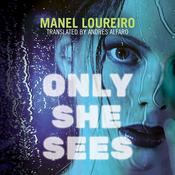 Only She Sees, by Manel Loureiro