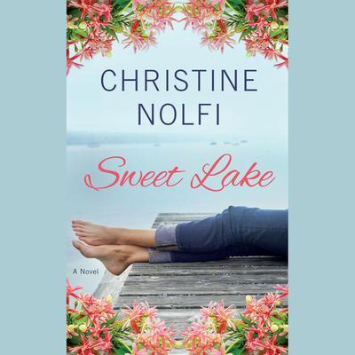 Sweet Lake: A Novel Audiobook, by Christine Nolfi