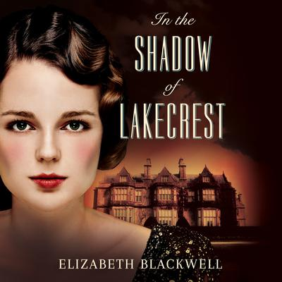 In the Shadow of Lakecrest Audiobook, by Elizabeth Blackwell