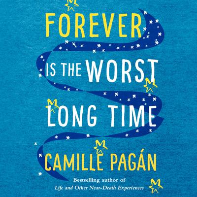 Forever is the Worst Long Time: A Novel Audiobook, by Camille Pagán