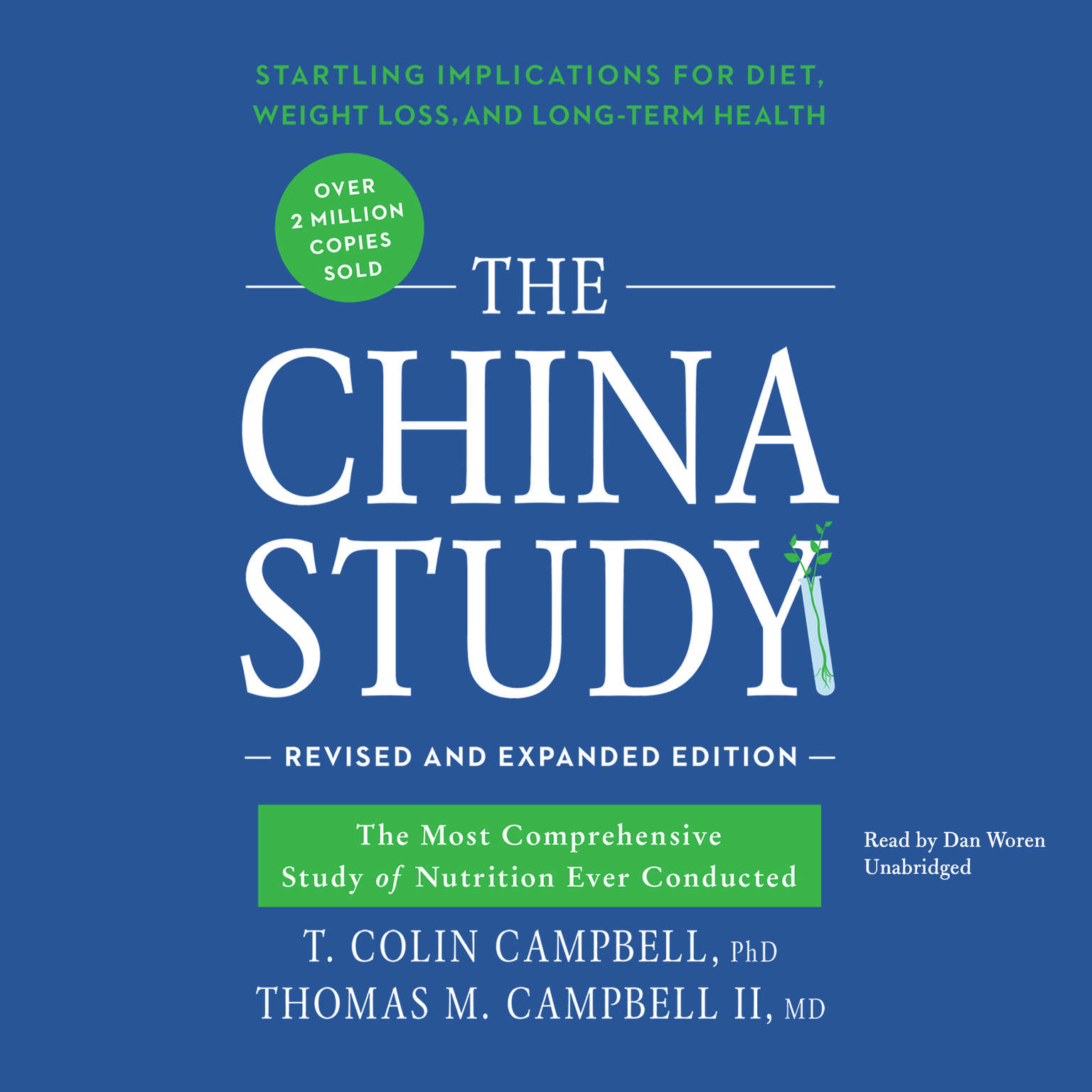 Printable The China Study, Revised and Expanded Edition: The Most Comprehensive Study of Nutrition Ever Conducted and the Startling Implications for Diet, Weight Loss, and Long-Term Health Audiobook Cover Art