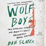 Wolf Boys: Two American Teenagers and Mexicos Most Dangerous Drug Cartel, by Dan Slater