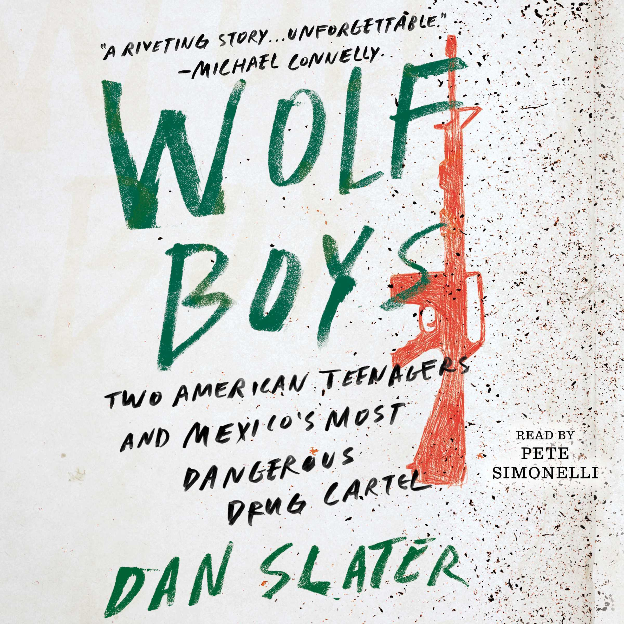Printable Wolf Boys: Two American Teenagers and Mexico's Most Dangerous Drug Cartel Audiobook Cover Art
