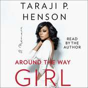 Around the Way Girl: A Memoir Audiobook, by Taraji P. Henson