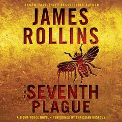 The Seventh Plague: A Sigma Force Novel Audiobook, by James Rollins