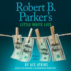 Robert B. Parkers Little White Lies Audiobook, by Ace Atkins