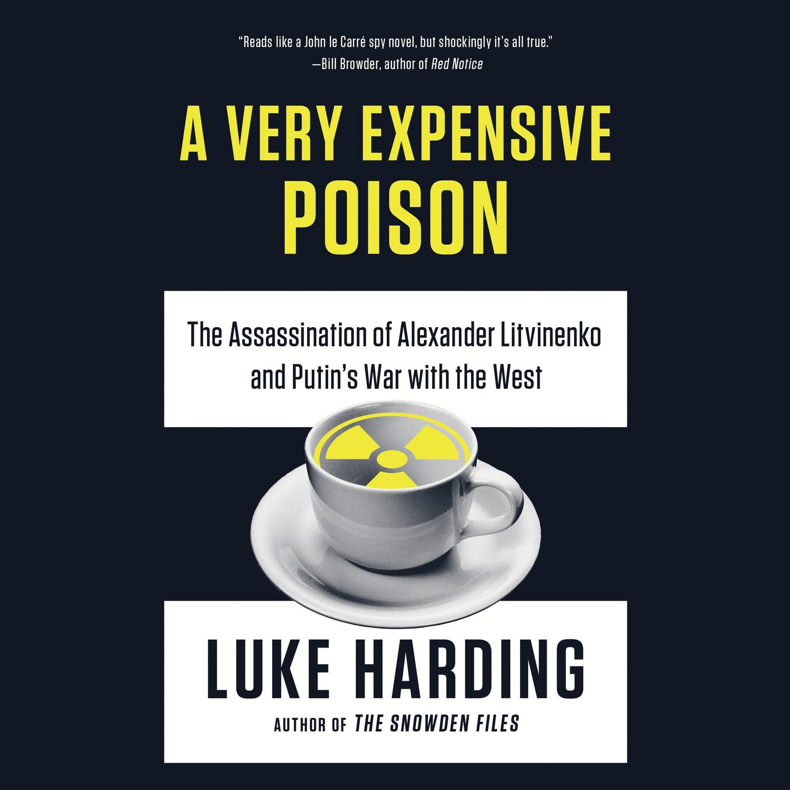 Printable A Very Expensive Poison: The Assassination of Alexander Litvinenko and Putin's War with the West Audiobook Cover Art