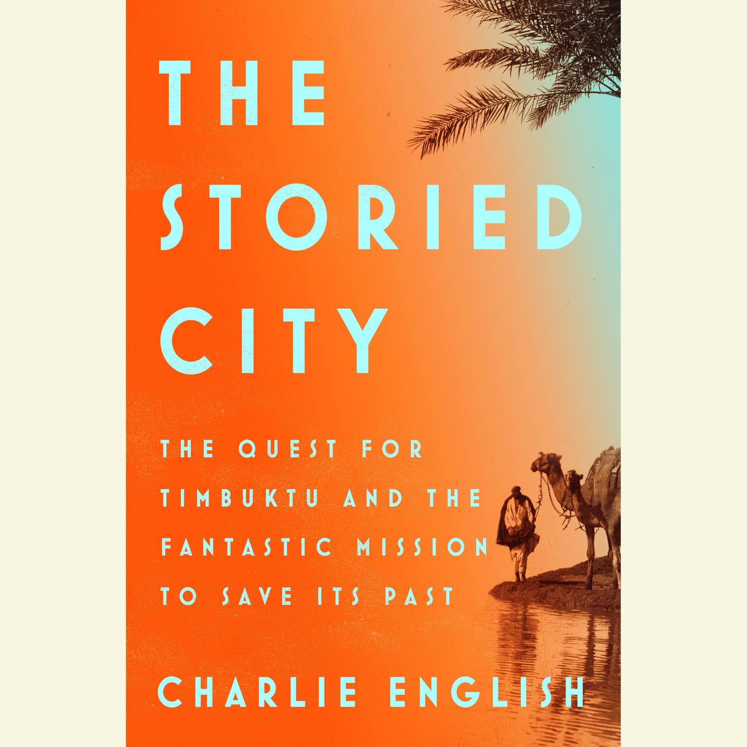 Printable The Storied City: The Quest for Timbuktu and the Fantastic Mission to Save Its Past Audiobook Cover Art