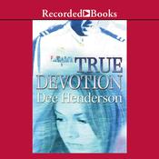 True Devotion, by Dee Henderson