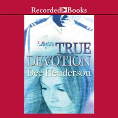 True Devotion Audiobook, by Dee Henderson