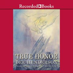 True Honor Audiobook, by Dee Henderson