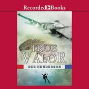 True Valor, by Dee Henderson