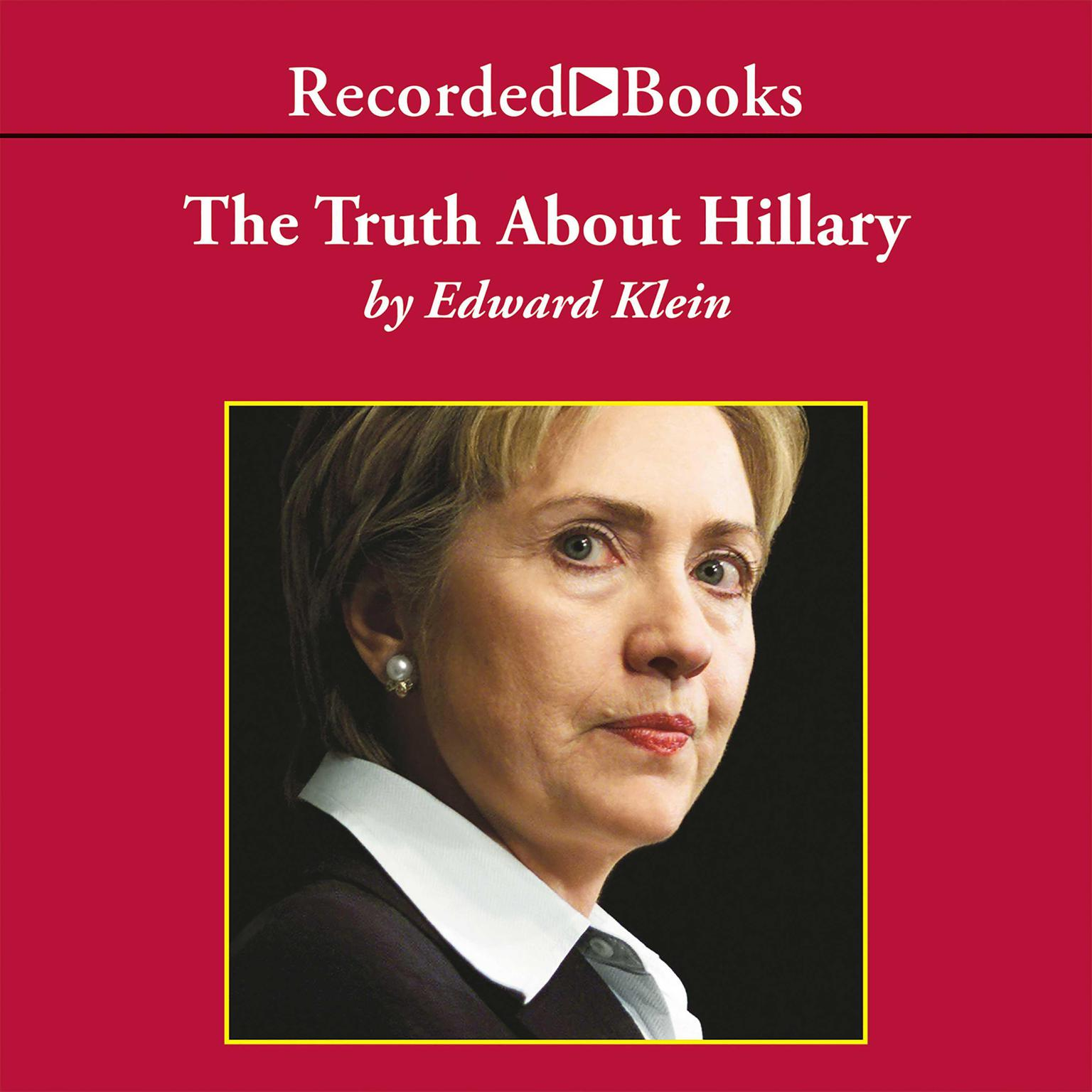 Printable The Truth About Hillary: What She Knew, When She Knew It, and How Far She'll Go to Become President Audiobook Cover Art