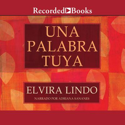 Una Palabra Tuya Audiobook, by Elvira Lindo