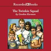 The Twinkie Squad Audiobook, by Gordon Korman
